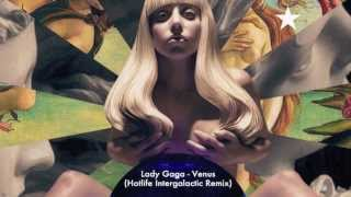 Lady Gaga - Venus (Hotlife Intergalactic Bootleg Remix) FREE DOWNLOAD*