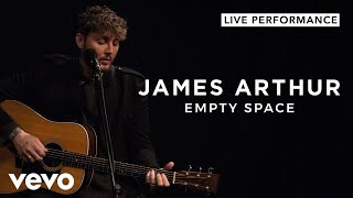 James Arthur - Empty Space (Live) | Vevo Official Performance