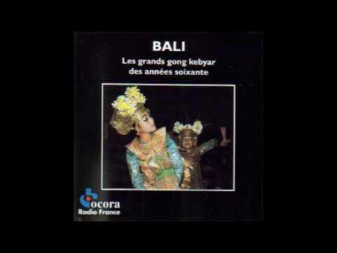 Bali - Les Grands Gong Kebyar des Années Soixante (full album)