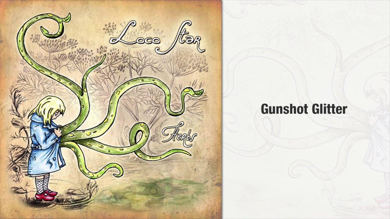 Loco Star – Gunshot Glitter (Official Audio)