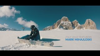 White dreams | Snowboarding: Italy 2018 featuring Mark Mihajloski