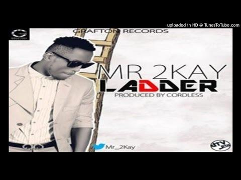 Mr-2Kay-Ladder (2016 MUSIC)