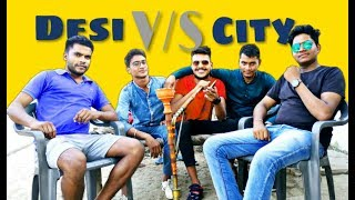 Desi v/s city || funnyvine || DofferBoys || DB