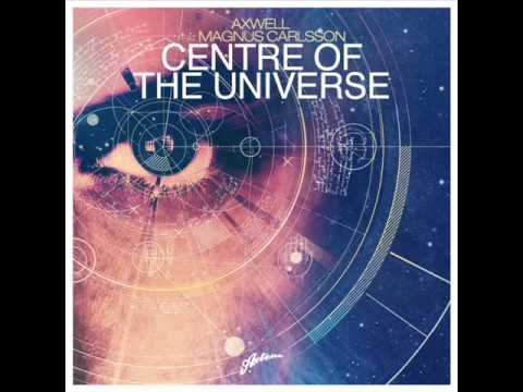 Axwell -- Center of the Universe (Remode Edit)