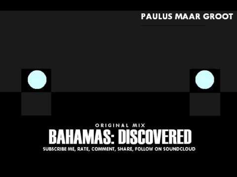 Paulus Maar Groot - Bahamas: Discovered (Original Mix) [POLSKA}
