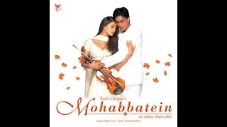 Full Soundtrack Mohabbatein