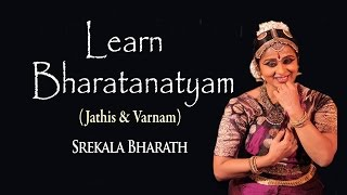 Learn Bharatanatyam with Srekala Bharath - Jathis & Varnam -Basic Lessons for Beginners Step by Step