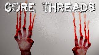 """Gore Threads"" Creepypasta"