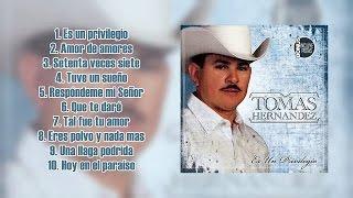 Tomás Hernández - Es Un Privilegio (Álbum Completo)