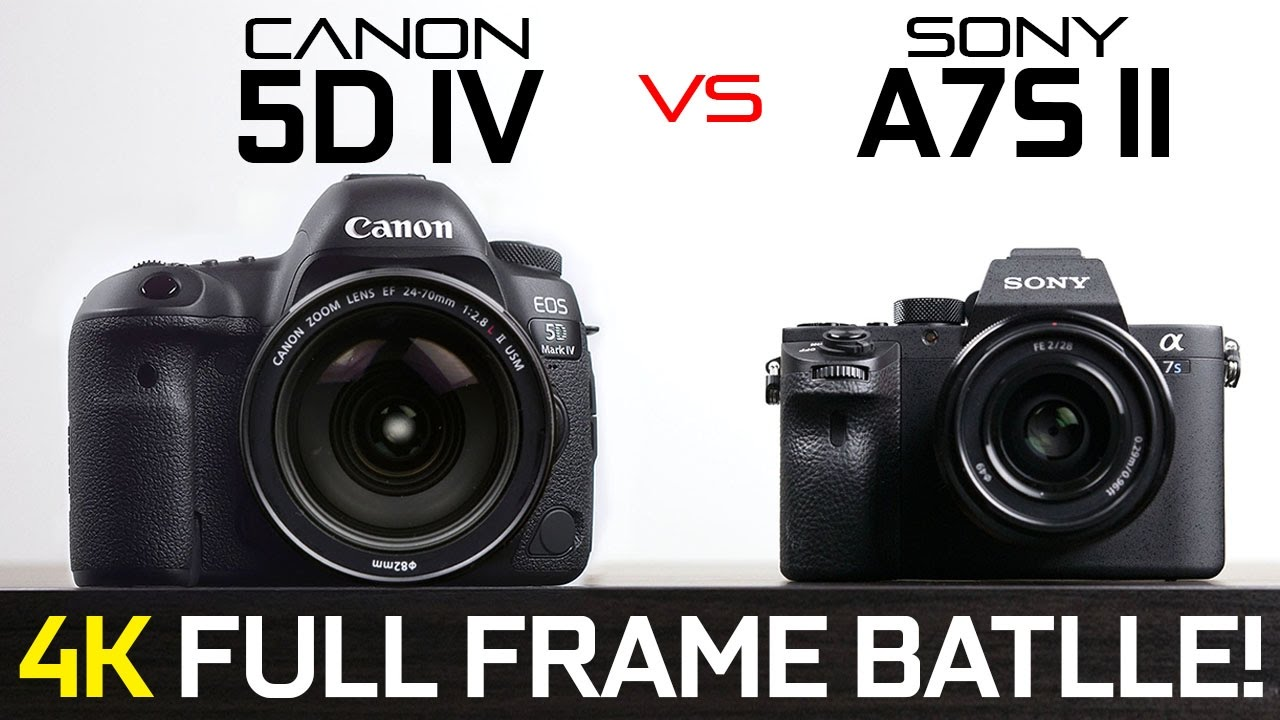 Canon 5D Mark iV vs Sony A7s ii - Full Frame 4k Camera Showdown ...