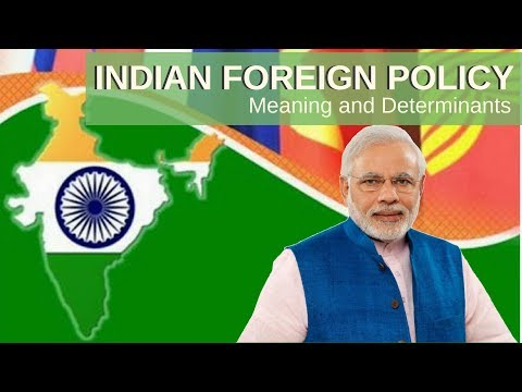 Indian Foreign Policy - Meaning and Determinants By Prabhakar Jha