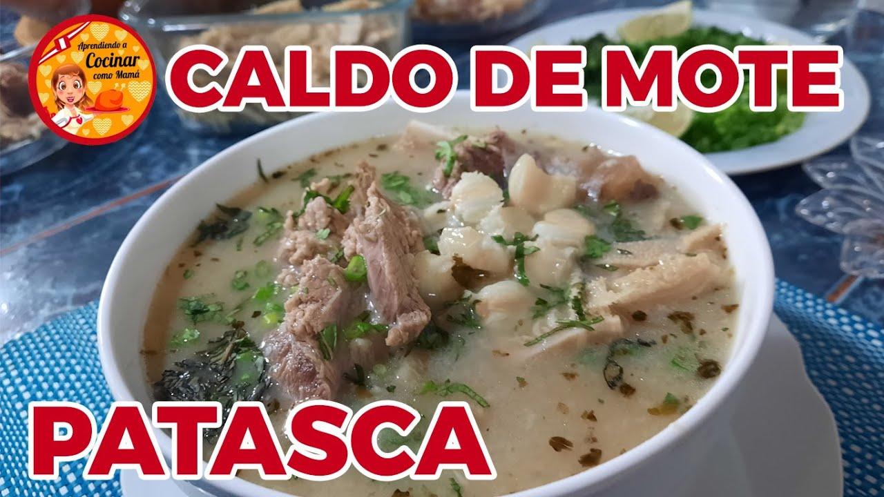 CALDO DE MOTE   PATASCA   SOPA DE MONDONGO
