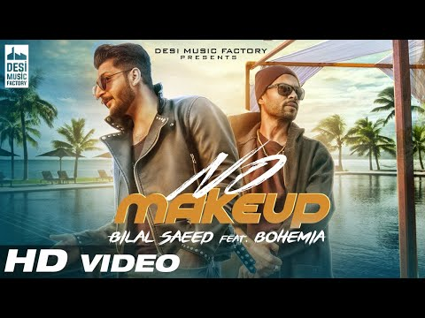 No Make Up - Bilal Saeed Ft. Bohemia | Bloodline Music | Off