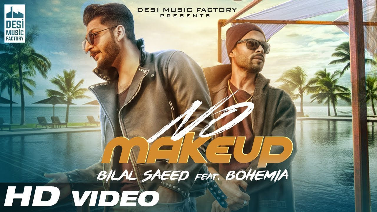 Download No Make Up - Bilal Saeed Ft. Bohemia   Bloodline Music   Official Music Video
