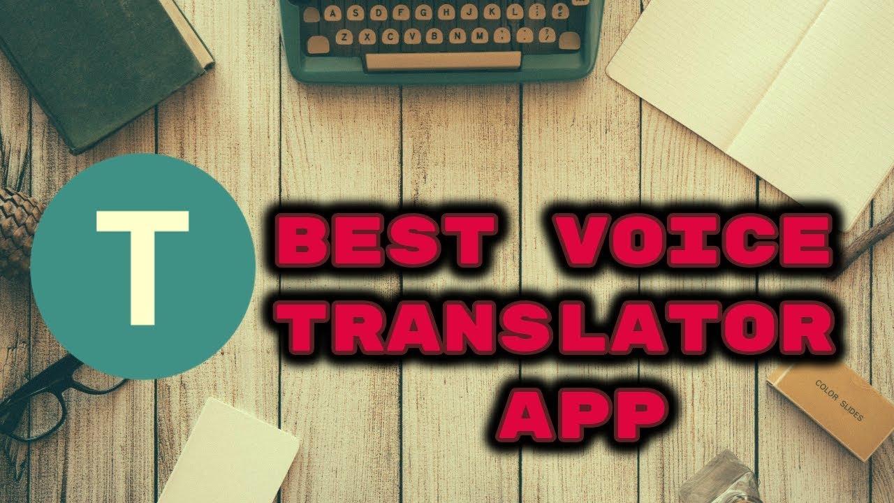 Best voice translator APP