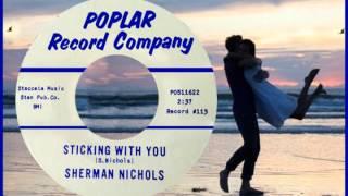 SHERMAN NICHOLS - Sticking with You (1962) Doo-Wop