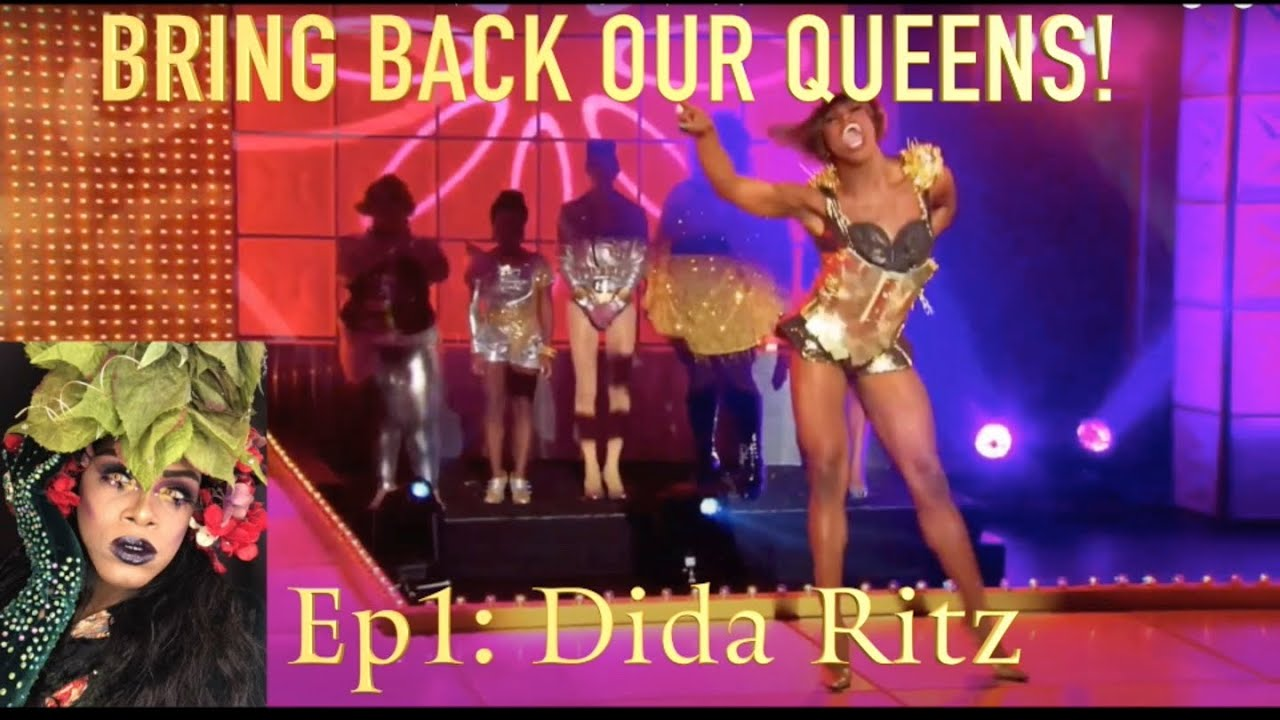 Bring Back Our Queens - Ep.1 - Dida Ritz