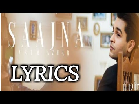 Saajna - Asim Azhar (Official Lyrics video)