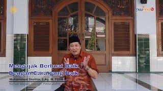 Mengajak Berbuat Baik Dengan Cara yang Baik-Muhammad Sholihin, S.Ag, M. PSDM - Cahaya HIkmah
