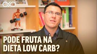 PODE FRUTA NA DIETA LOW CARB?
