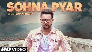 Sohna Pyar | Pankaj Nagia | Full Song | Prit | Feat Aakansha Sareen | Latest Hindi Songs 2018