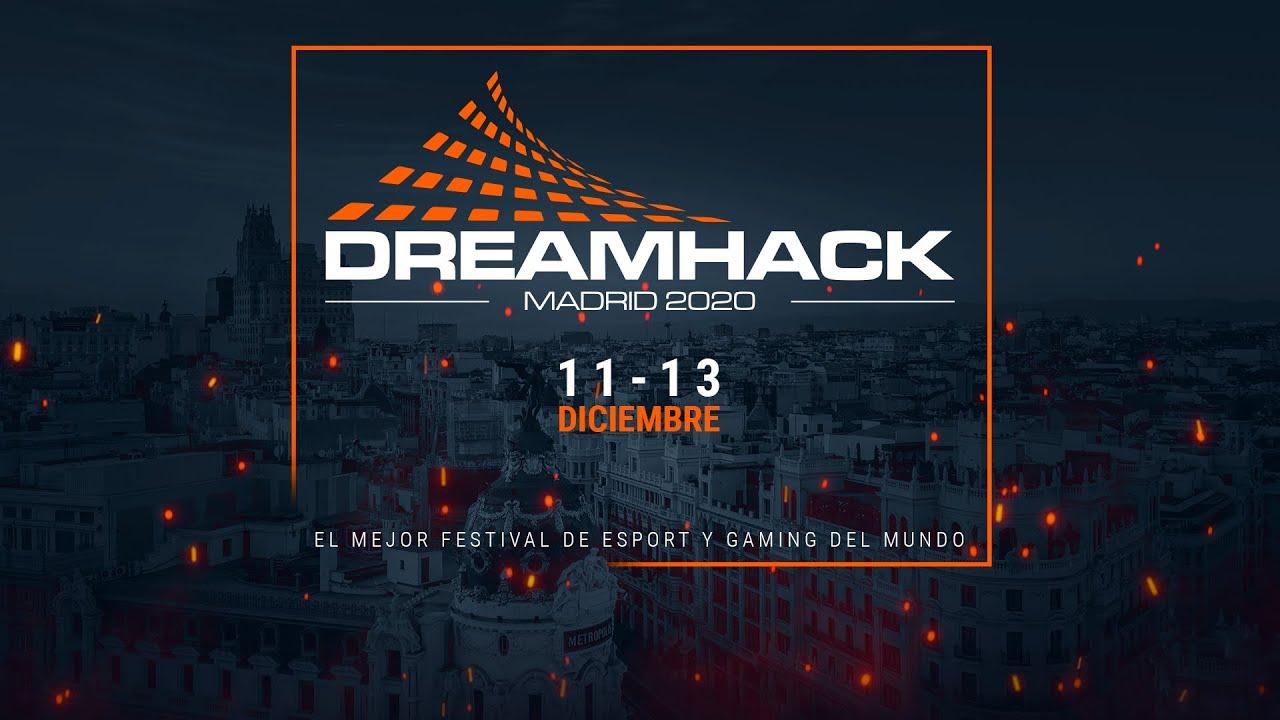DreamHack Madrid 2020 - 10 al 13 de Diciembre, IFEMA
