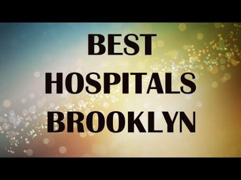 Best Hospitals In  Brooklyn, United States