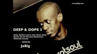 Afro Latin Deep House Lounge Music DJ Mix Set by JaBig [DEEP & DOPE 3]