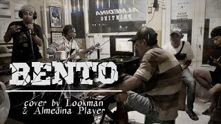 BENTO IWAN FALS cover by Lookman & ALL Player ALMEDINA