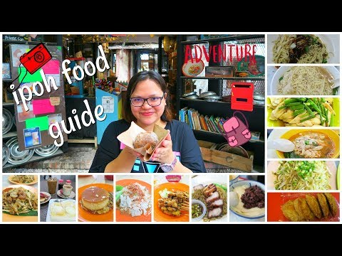 Ipoh Food Guide | Things To do In Ipoh | Things To Eat In Ip