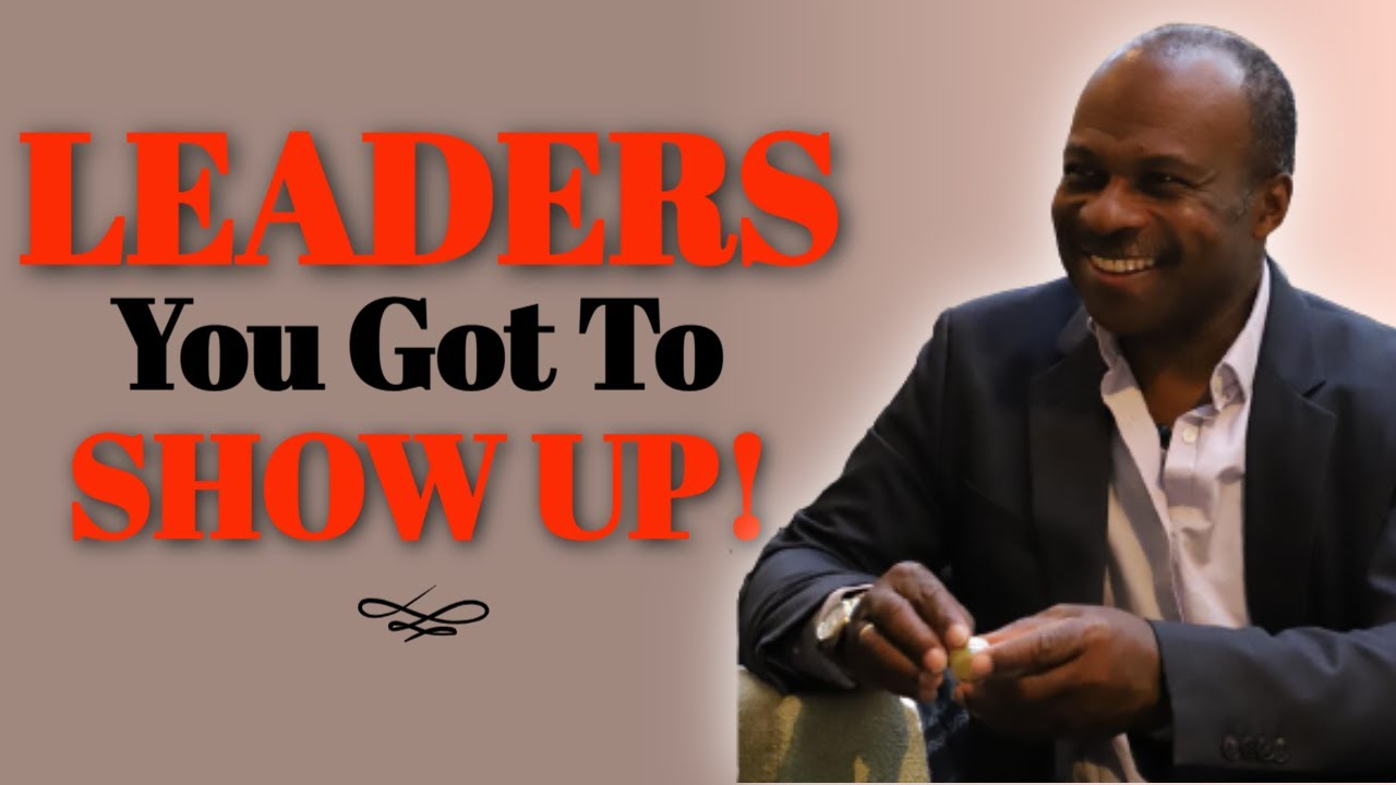 The Leadership Qualities of Being Present and Showing Up!
