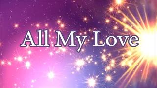 Hollyn - All My Love (Lyric Video)