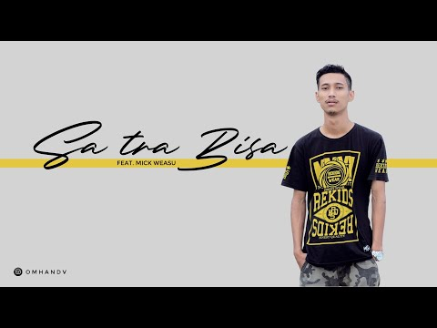 Mick W - SA TRA BISA feat. Omhand V [Official Lyric Video]