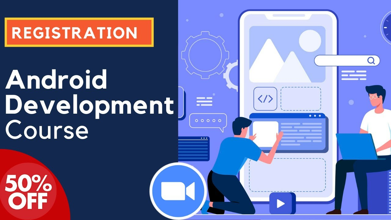 Android Development Course - Register Now