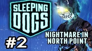Sleeping Dogs_ Nightmare In North Point w/Nova Ep.2: A MAN IN HIS UNDIES
