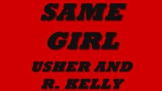Same Girl - Usher & R. Kelly