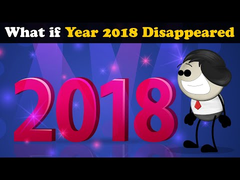 What if Year 2018 Disappeared? + more videos   #aumsum #kids #science #education #whatif