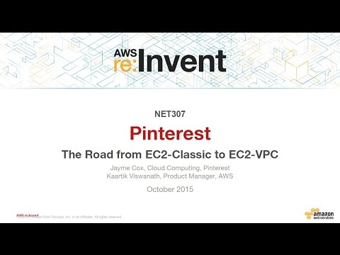 AWS re:Invent 2015 | (NET307) Pinterest: The road from EC2-Classic to EC2-VPC