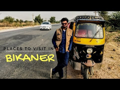 Best Places to visit in Bikaner | Bikaner Tourist spot | Bikaner Tourist places