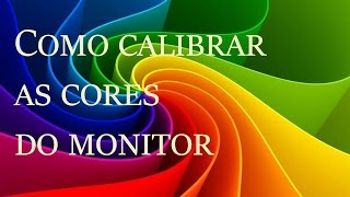 Como calibrar as cores do monitor LCD