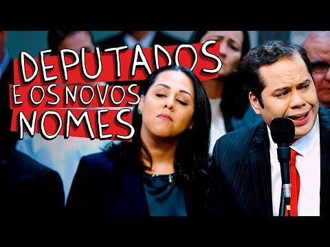DEPUTADOS E OS NOVOS NOMES