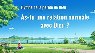Musique chrétienne en français « As-tu une relation normale avec Dieu ? »