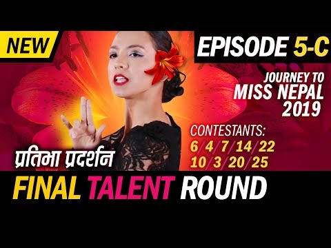 EPISODE 5C Final | Livon Journey to Miss Nepal 2019 | Miss Talent