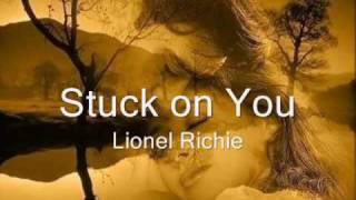 Stuck on You - Preso a você - Lionel Richie