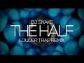 DJ Snake - The Half (Louder Trap Remix)