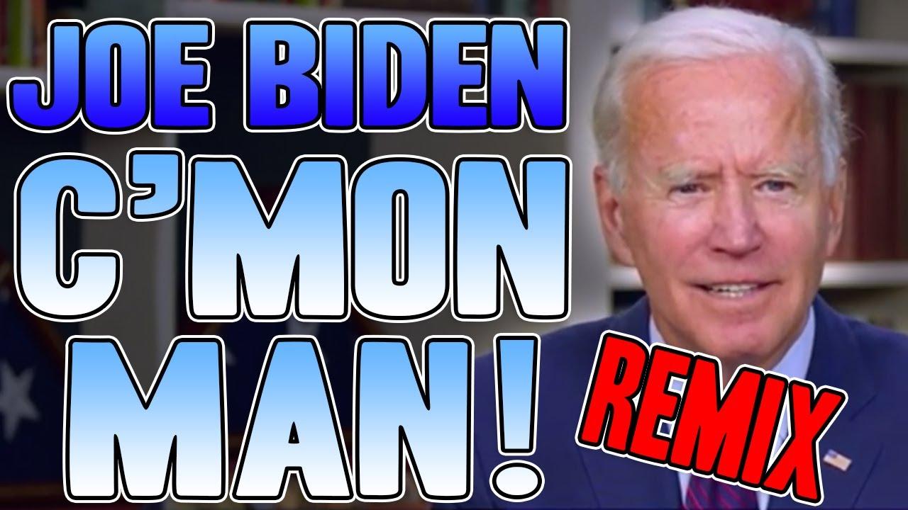 Joe Biden C'Mon Man!™ Remix