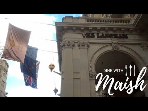 AFTERNOON TEA AT THE LANGHAM | DINE WITH MAISH | RESTAURANT REVIEW , FOOD VLOG