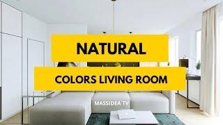 45+ Amazing Natural Colors Living Room interior Ideas