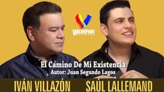 El Camino De Mi Existencia - Ivan Villazon & Saul Lallemand