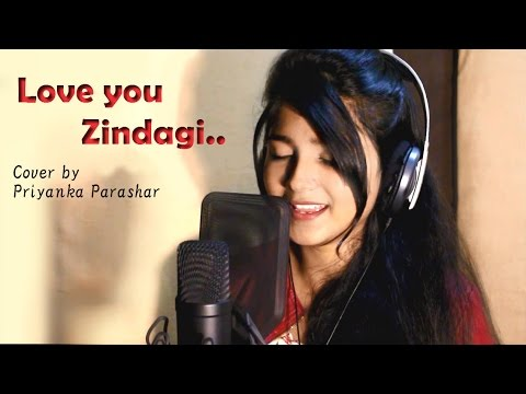 LOVE YOU ZINDAGI / Dear Zindagi / Alia Bhatt / Shahrukh Khan / cover by Priyanka